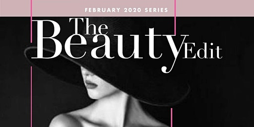 The Beauty Edit Feb Series 2020 on Influence