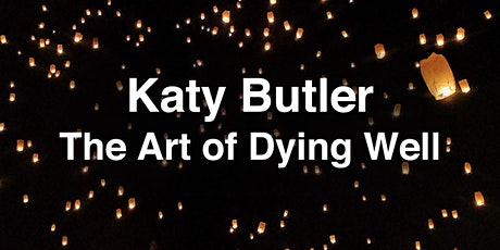 Katy Butler: The Art of Dying Well tickets
