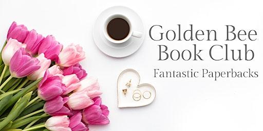 Golden Bee Book Club: Fantastic Paperbacks February
