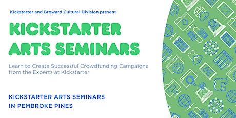 Kickstarter Arts Seminars in Pembroke Pines tickets