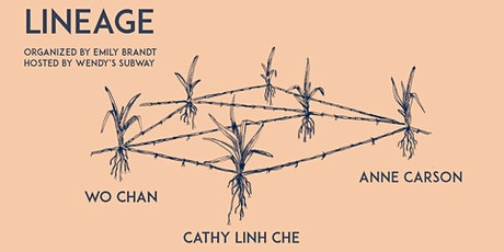 LINEAGE: Anne Carson, Wo Chan, Cathy Linh Che tickets