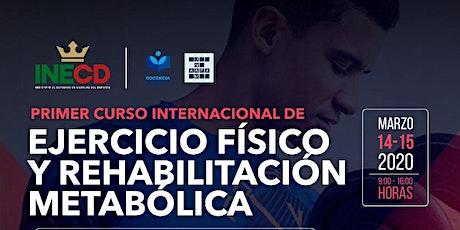 PRIMER CURSO INTERNACIONAL EJERCICIO FÍSICO Y REHABILITACIÓN METABÓLICA tickets