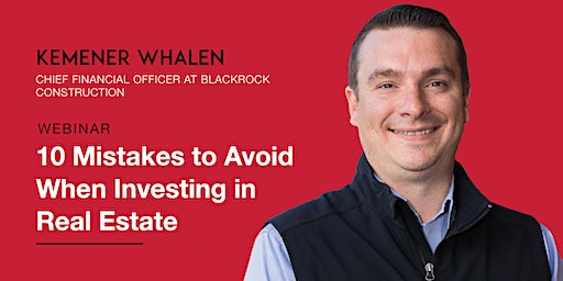 FREE WEBINAR: 10 Mistakes to Avoid When Investing in Real Estate