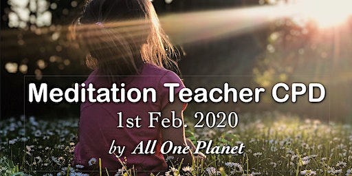 (Aspiring &) Meditation Teacher CPD Day by All One Planet