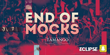 Eclipse Presents: End of Mocks at Tamango Nightclub | Feb 21st tickets