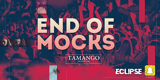 Eclipse Presents: End of Mocks at Tamango Nightclub | Feb 21st