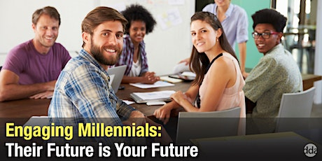 Engaging Millennials: Their Future is Your Future tickets