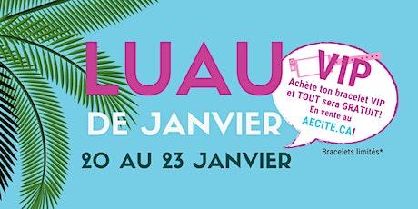 BRACELETS VIP -  LUAU DE JANVIER tickets