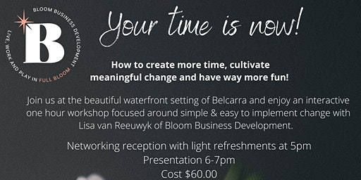 Flourish - Your Time is Now - Workshop Featuring Bloom Business Development