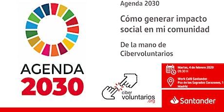 Agenda 2030: como generar impacto social en mi comunidad entradas