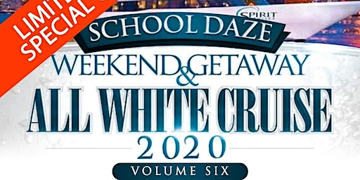 SCHOOLDAZES ALL WHITE CRUISE WEEKEND GETAWAY
