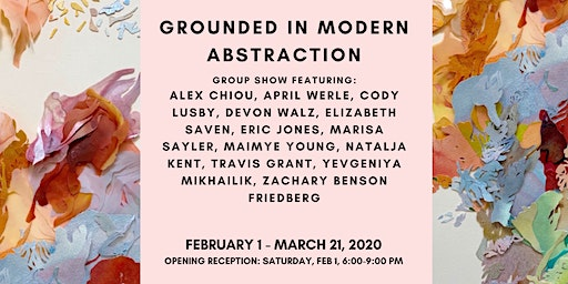 Opening Reception: Grounded in Modern Abstraction
