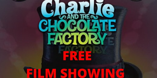 FREE Film Showing of Charlie and the Chocolate Factory