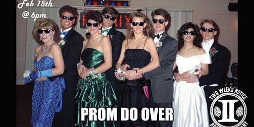 Two Weeks Notice Prom Do Over Party