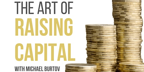 Lunch & Learn with Michael Burtov - The Art of Raising Capital tickets