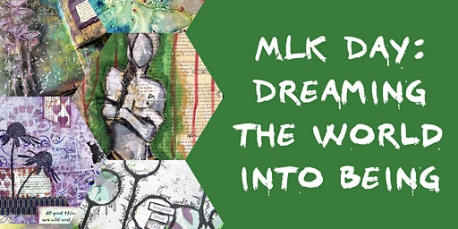 Art Journaling- MLK Day: Dreaming the World into Being