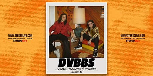 DVBBS - Stereo Live Houston