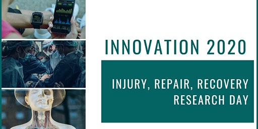 Innovation 2020 - Injury, Repair, Recovery Research Day