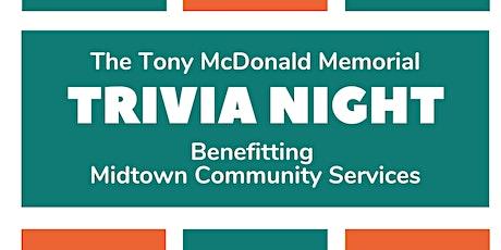 Tony McDonald Memorial Trivia Night Benefiting Midtown Community Services tickets