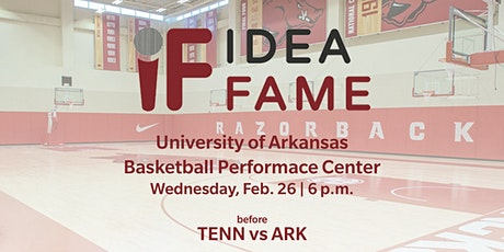 IdeaFame @ the U of A Basketball Performance Center  tickets