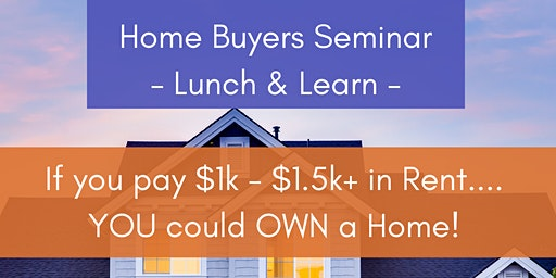 Home Buyer Seminar - Lunch & Learn