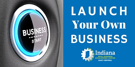Launch Your Own Business-Muncie tickets