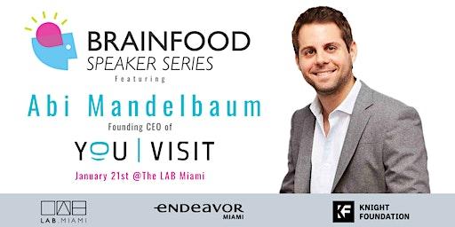 Brainfood Speaker Series Featuring Abi Mandelbaum