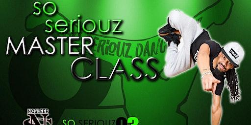 So Seriouz Master Class