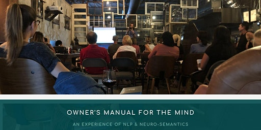 Owner's Manual for the Mind: An Experience of Neuro-Linguistic Programming