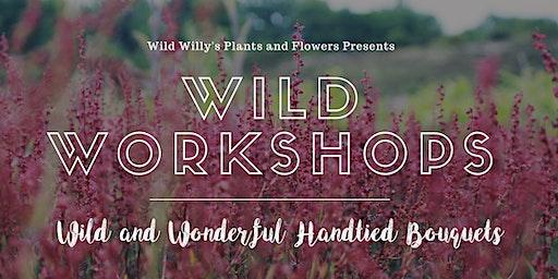 WILD Workshops: Wild and Wonderful Hand-Tied Bouquets (Monday)