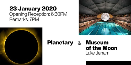 Opening Reception: Planetary and Museum of the Moon tickets