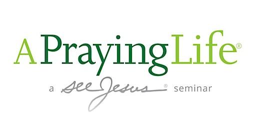 A Praying Life Seminar - Charlottesville, VA