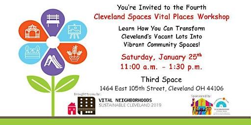 Cleveland Spaces Vital Places Workshop 4: Designing A Vital Place