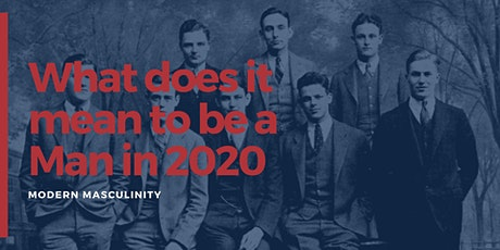 What does it mean to be a man in 2020? Discussion about Modern Masculinity  tickets