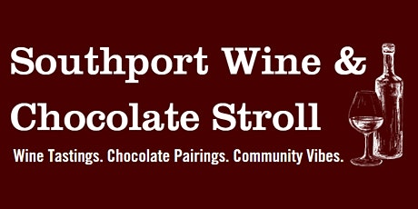 Southport Wine & Chocolate Stroll tickets