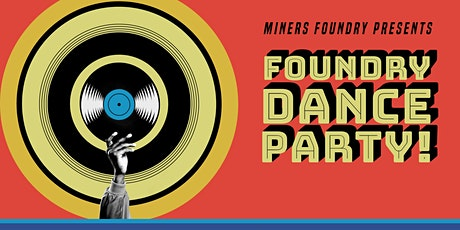 Foundry Dance Party!  tickets