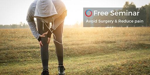 Reduce Pain & Avoid Surgery - Learn How | Free Seminar Jan 30