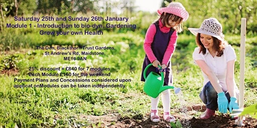 Module 1 Grow your own Health - An introduction to bio-dyn. Gardening