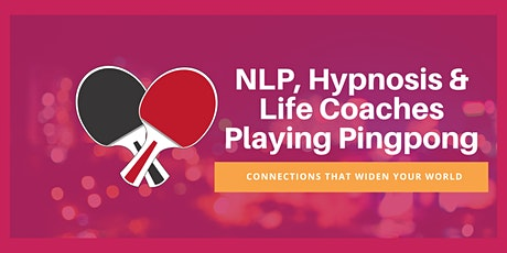 NLP, Hypnosis & Life Coaches Playing Pingpong  tickets