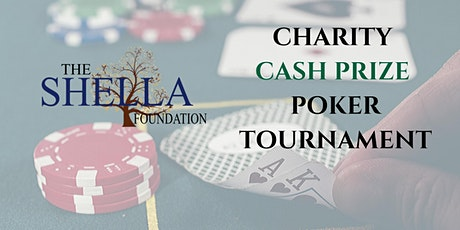 The Shella Foundation Cash Prize Charity Poker Tournament tickets