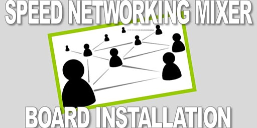 Speed Networking Mixer & Board Installation