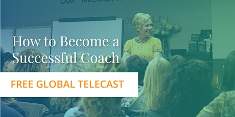 How to Become a Successful Coach - Online Telecast tickets