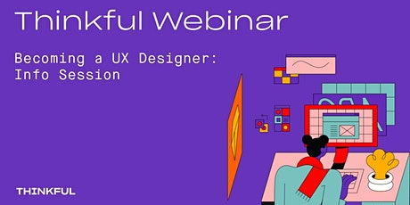 Thinkful Webinar | Becoming a UX/UI Designer Info Session tickets