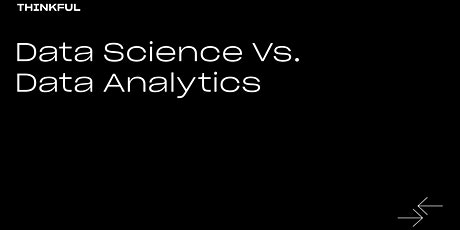 Thinkful Webinar | Data Science vs. Data Analytics tickets