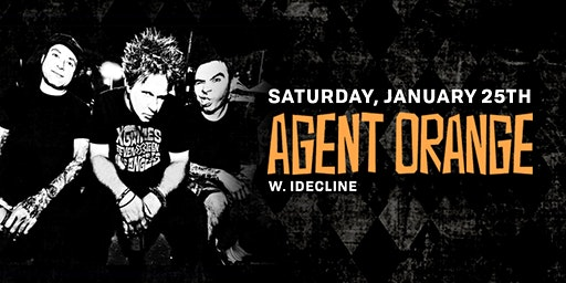 Agent Orange with The Boxheads & IDecline  at Discovery Ventura