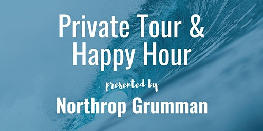 Northrop Grumman Private Tour & Happy Hour