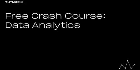 Thinkful Webinar | Free Crash Course: Data Analytics tickets