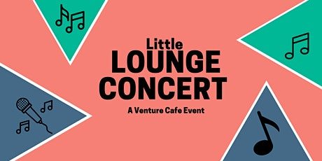 Venture Cafe Presents: The  Little Lounge Concert tickets