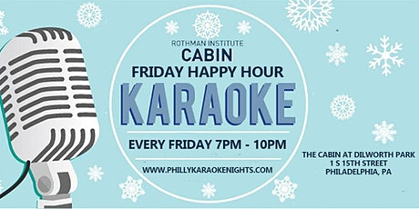 Friday Happy Hour Karaoke at The Cabin at Dilworth Park (Philadelphia, PA) tickets