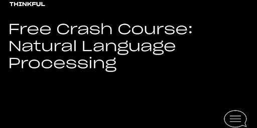 Thinkful Webinar | Free Crash Course: Natural Language Processing